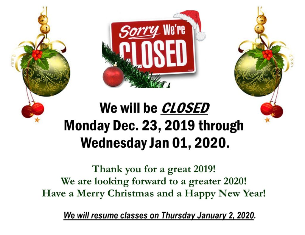 Is Christmas Eve On December 23, 2020 CLOSED December 23, 2019 through January 1, 2020.   Han's US Tae
